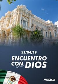 Encuentro con Dios - 21/04/19 - Mexico