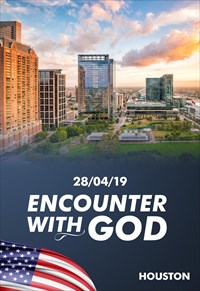 Encounter with God - 28/04/19 - Houston