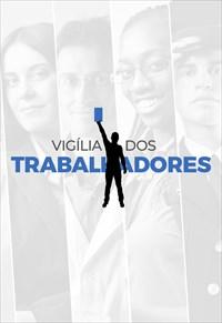 Vigília dos Trabalhadores - 01/05/19