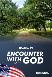 Encounter with God - 05/05/19 - Houston