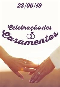 Celebração dos Casamentos - 23/05/19