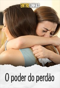 Entrelinhas - O poder do perdão
