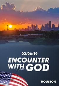 Encounter with God - 02/06/19 - Houston