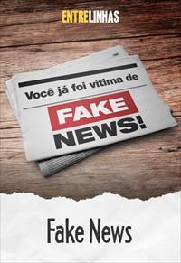 Entrelinhas - Fake News