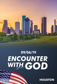 Encounter with God - 09/06/19 - Houston
