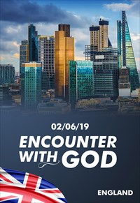 Encounter with God - 02/06/19 - England