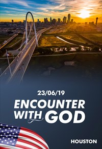 Encounter with God - 23/06/19 - Houston