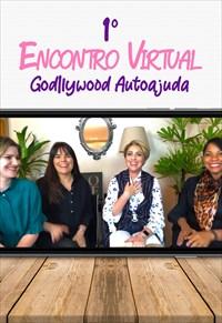 Primeiro Encontro Virtual do Godlywood Autoajuda