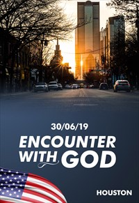 Encounter with God - 30/06/19 - Houston