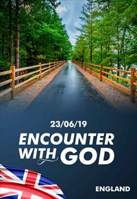 Encounter with God - 23/06/19 - England
