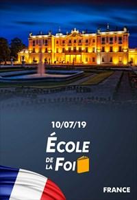 École de la foi - 10/07/19 - France