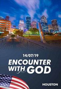 Encounter with God - 14/07/19 - Houston