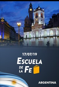 Escuela de la Fe - 17/07/19 - Argentina