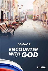 Encounter with God - 30/06/19 - Russia
