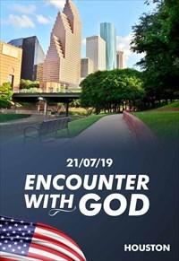 Encounter with God - 21/07/19 - Houston