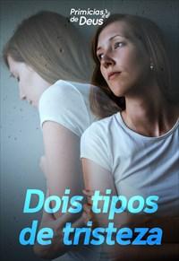Dois tipos de tristeza - Primícias de Deus - 11/08/19
