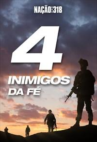 Os 4 inimigos da fé - Nação dos 318 - 19/08/19