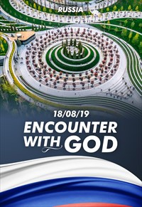 Encounter with God - 18/08/19 - Russia