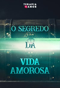 O segredo da vida amorosa - Terapia do amor - 22/08/19