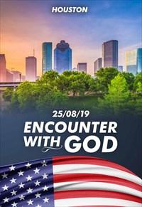 Encounter with God - 25/08/19 - Houston