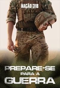 Prepare-se para a guerra - Nação dos 318 - 09/09/19