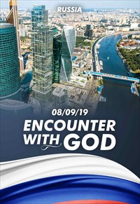 Encounter with God - 08/09/19 - Russia
