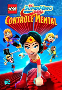 LEGO DC Super Hero Girls - Controle Mental