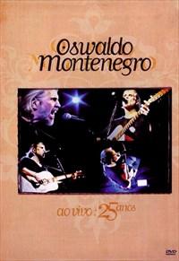 Oswaldo Montenegro  - Ao Vivo 25 anos