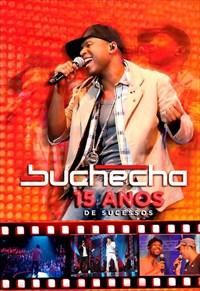Buchecha - 15 Anos de Sucesso