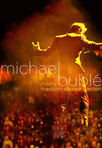Michael Bublé - Meets Madison Square Garden