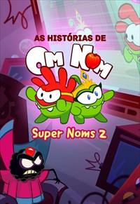 As Histórias do Om Nom - SuperNoms 2