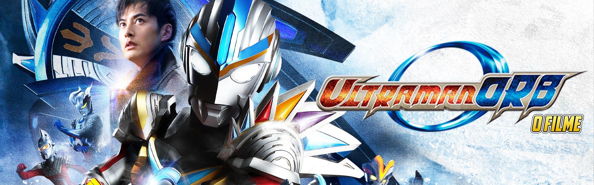 Ultraman Orb - Lend Me the Power of Bonds!