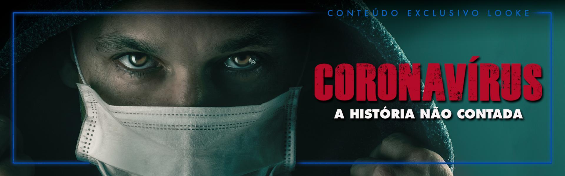 Coronavírus: A História Não Contada