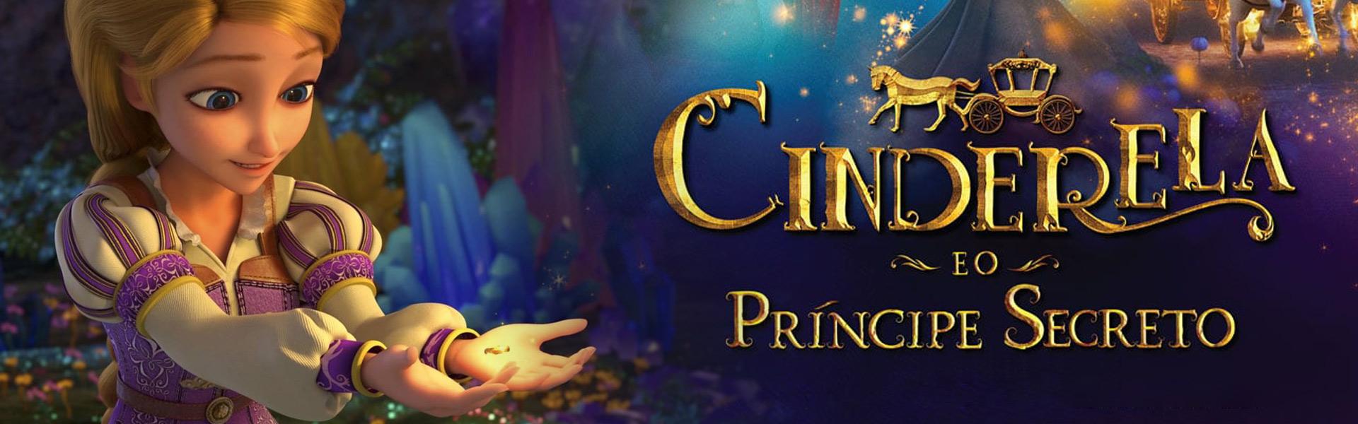 Cinderela e o Príncipe Secreto