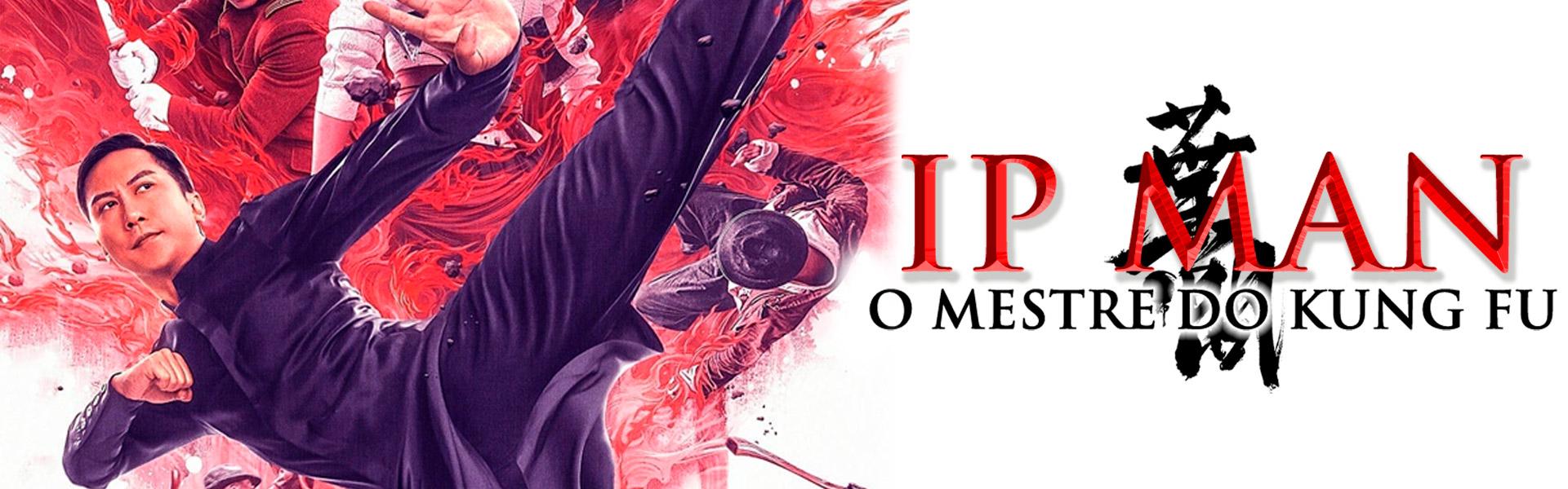 Ip Man: O Mestre do Kung Fu