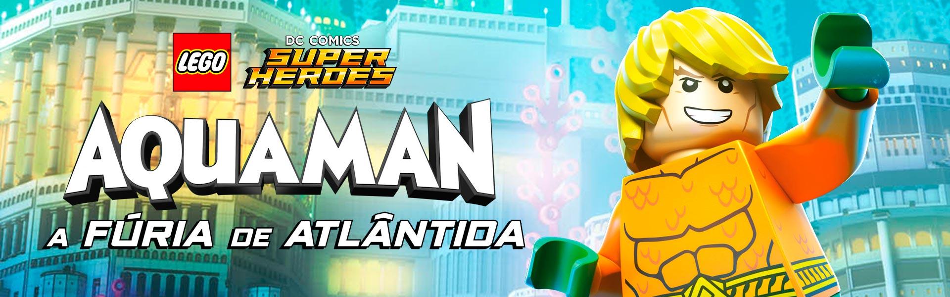 LEGO DC: Aquaman – A Fúria de Atlântida